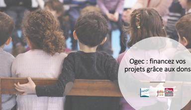 Ogec : financez vos projets grâce aux dons